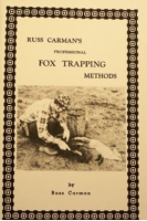 CARMAN - FOX TRAPPING METHODS by RUSS CARMAN