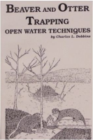 "Dobbins, Charles - ""Beaver and Otter Trapping - Open Water Techniques"" Book"