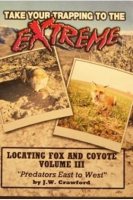 "Crawford, J.W. - ""Fox and Coyote - Locating & Trapping III"""