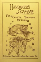 HAWBAKER, S. STANLEY - SUPREME FOX & COYOTE TRAPPING METHOD