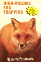 PASSAMONTE, AUSTIN - HIGH-VOLUME FOX TRAPPING